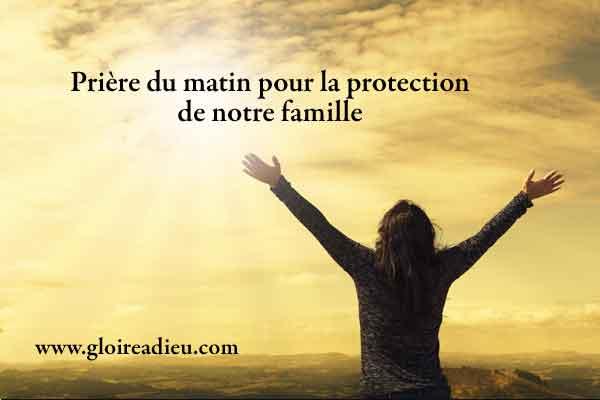 Prière du matin pour la protection de notre famille