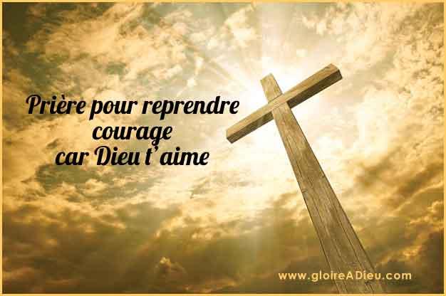Prière pour reprendre courage car Dieu t'aime