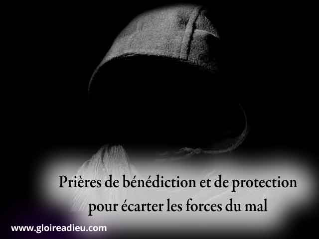 Prieres Benediction Protection Contre Forces Du Mal