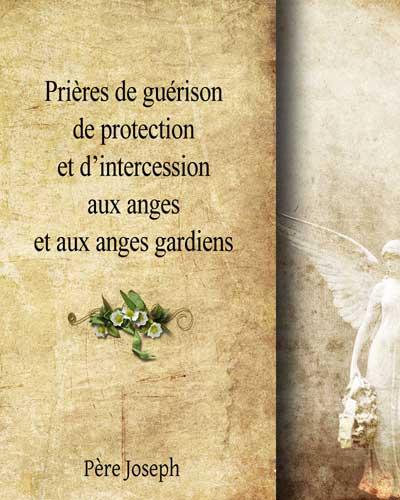 Prières de guérison, de protection et d'intercession aux Anges et aux Anges Gardiens