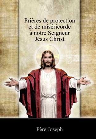 Prières de protection et de miséricorde à notre Seigneur Jésus Christ