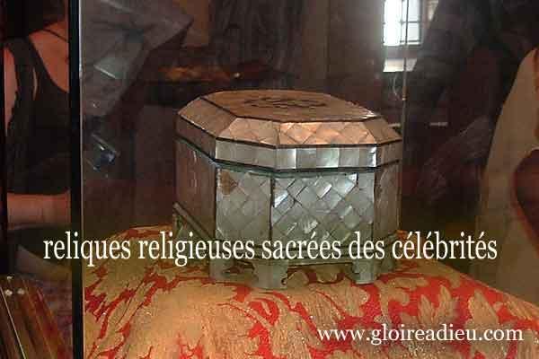 Les reliques religieuses sacrées des célébrités