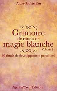 Grimoire des 30 rituels de protection de magie blanche