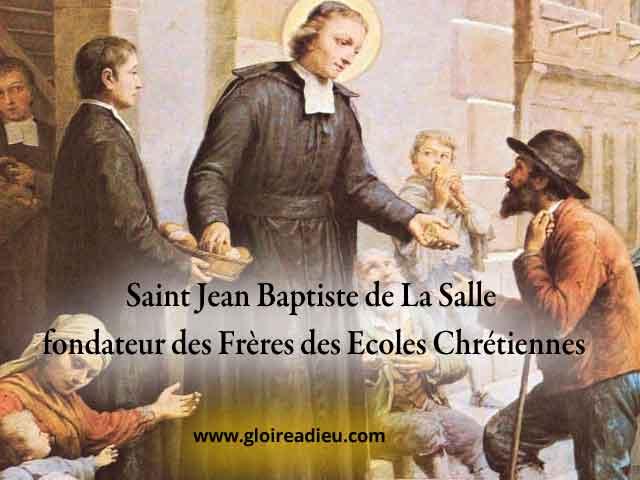 Vie de Saint Jean Baptiste de La Salle fondateur des Frères des Ecoles Chrétiennes