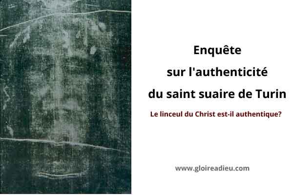 Enquête sur l'authenticité du saint suaire de Turin